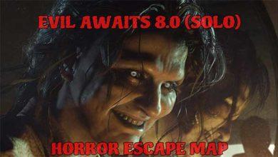 Evil Awaits 8.0 (Solo)